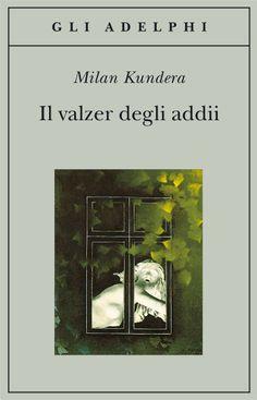 Il valzer degli addii - Milan Kundera