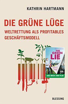 Die grüne Lüge: Weltrettung als profitables Geschäftsmode... https://www.amazon.de/dp/B071XRP22K/ref=cm_sw_r_pi_dp_U_x_vXQmBbDWQQSQ5