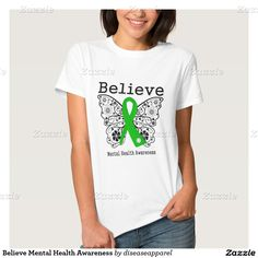 Believe Mental Health Awareness Tee Shirts