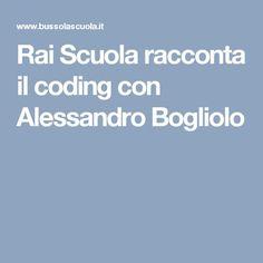 Rai Scuola racconta il coding con Alessandro Bogliolo
