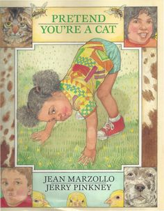 """Pretend You're A Cat by Jean Marzollo. Illustrated by SareptaJane, $25.00  The gorgeous, full-color artwork used to illustrate this book was created by Jerry Pinkney, who has been the recipient of five Caldecott Honor Medals, a Caldecott Medal, and five The New York Times """"Best Illustrated Books."""" He has also received five Coretta Scott King Awards, and four Coretta Scott King Honor Awards."""