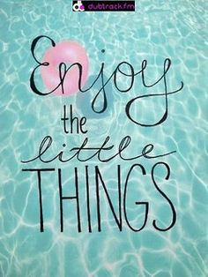 It's almost the weekend, get out and enjoy the little things before Summer ends. What are your little enjoyments?