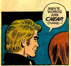 """Comic Boy's Say. """"Men's words are cheap Diane. Vintage Pop Art, Vintage Comic Books, Vintage Comics, Comic Books Art, Comic Art, Comic Book Panels, Comic Book Covers, Old Comics, Comics Girls"""