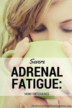 Hypothyroidism Diet - Severe Adrenal Fatigue Syndrome: How I Recovered Adrenal Fatigue Treatment, Adrenal Fatigue Symptoms, Fatigue Causes, Chronic Fatigue Syndrome, Menopause Fatigue, Fadiga Adrenal, Adrenal Health, Health And Wellness, Chronic Pain