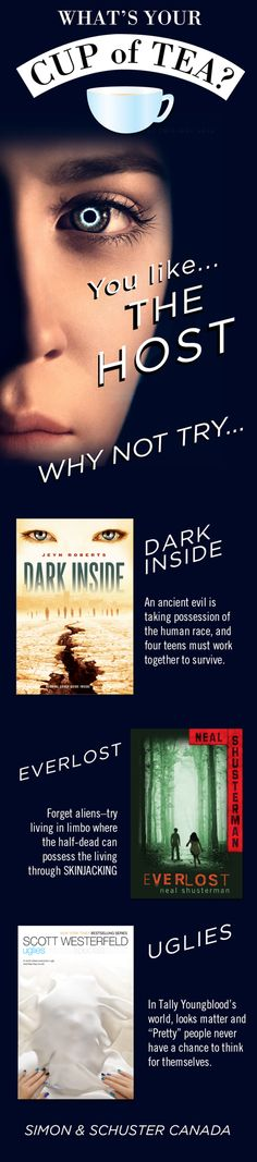 If you like The Host by Stephenie Meyer, why not try:  Dark Inside, by Jeyn Roberts. See the trailer.  Everlost, by Neal Shusterman. Get the reading group guide.  Uglies, by Scott Westerfeld. Get the reading group guide.