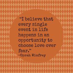 Choose love, not fear.