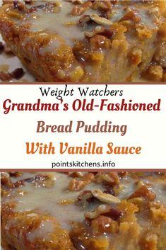 Grandma's Old-Fashioned Bread Pudding with Vanilla Sauce recipe // Omas altmodischer Brotpudding mit Vanillesauce Rezept // Watchers // // Watchers // // – Bread Pudding Recipe With Vanilla Sauce, Bread Pudding Sauce, Chocolate Bread Pudding, Banana Pudding, Weight Watchers Bread Pudding Recipe, Recipes For Bread Pudding, Bread Puddings, Ww Desserts, Delicious Desserts