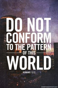 Romans 12:2 | For more beautiful Bible Verse designs, follow us at http://www.pinterest.com/duoparadigms