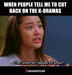 Cut back on dramas? No way!