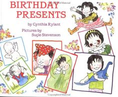 Birthday Presents by Cynthia Rylant  Great for the UNbirthday party