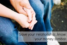 Save your relationship...know your money symbol