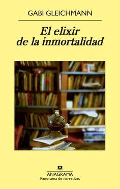 El elixir de la inmortalidad / Gabi Gleichmann ; traducción del noruego de Cristina Gómez Baggethum, 1ªed. Barcelona : Anagrama, 2014 http://absysnetweb.bbtk.ull.es/cgi-bin/abnetopac01?TITN=521333