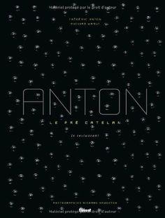 Amazon.fr - ANTON, le Pré Catelan - Frédéric Anton, Chihiro Masui, Richard Haughton - 79€