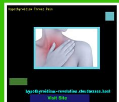 Hypothyroidism Throat Pain 133911 - Hypothyroidism Revolution!