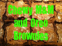 Yummers Yummers. Chewy M and Oreo Brownies based on a fave CI recipe...