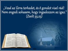 Vesd az Úrra terhedet... Biblical Quotes, Prayers, Blessed, Bible, Urban, Blessings, Crafts, Prayer, Biblia