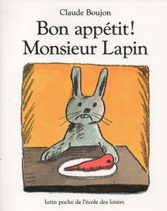 Bon appétit! Monsieur Lapin - Exploitation d'album - Pap's Mam's Doud's et l' IEF