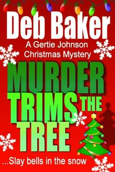 murder trims the tree christmas novella a gertie johnson murder mystery book by deb baker - Christmas Mystery Books