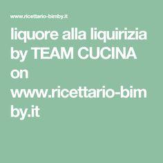 liquore alla liquirizia by TEAM CUCINA  on www.ricettario-bimby.it