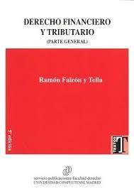 Derecho financiero y tributario (parte general) / Ramón Falcón y Tella. - 2016