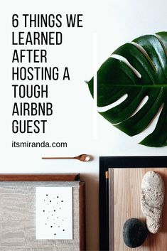 """Out of our 80+ guests, we were bound to have one bad apple, and she came this week. One host told me today: """"Lesson learned from my experience- if you start to feel uncomfortable at your own place, call Airbnb, report it and refund the outstanding nights. Not worth it."""" However, if that is not an option, here are some tips that we learned the hard way."""