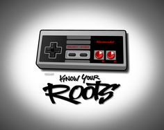 know your roots  #NES
