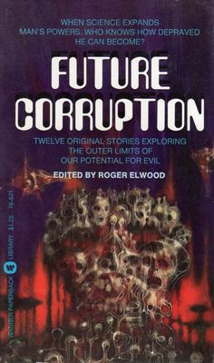 Future Corruption (1975), Roger Elwood, cover by Richard Powers