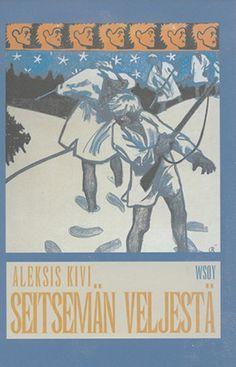 Aleksis Kivi: Seitsemän veljestä. Books To Read, My Books, Finland, Birches, Seas, Reading, My Love, Movie Posters, Thoughts