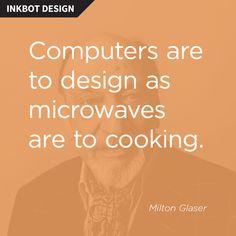 101 Graphic Design Quotes - Inkbot Design                                                                                                                                                     More