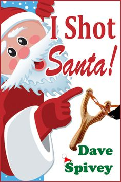 Buy I Shot Santa! by Dave Spivey and Read this Book on Kobo's Free Apps. Discover Kobo's Vast Collection of Ebooks and Audiobooks Today - Over 4 Million Titles! Christmas Traditions, Christmas Eve, Ebook Cover, Once In A Lifetime, Young Boys, Reindeer, Free Apps, Shots, Audiobooks
