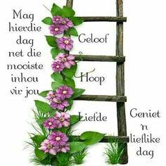 Good Morning Wishes, Good Morning Images, Good Morning Quotes, Morning Greetings Quotes, Morning Messages, Lekker Dag, Goeie Nag, Goeie More, Afrikaans Quotes