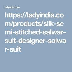 https://ladyindia.com/products/silk-semi-stitched-salwar-suit-designer-salwar-suit
