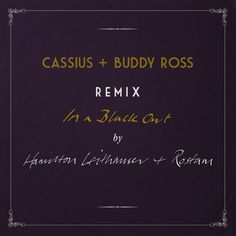 In A Black Out - Cassius Remix | Hamilton Leithauser  Rostam Cassius | http://ift.tt/2kZI6iQ | Added to: http://ift.tt/2fSBPQa #indietronic #spotify