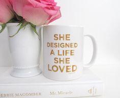 She Designed A Life She Loved Mug Inspirational by prettychicsf