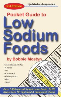 The Pocket Guide to Low Sodium Foods by Bobbie Mostyn. Save 20 Off!. $8.76. Publication: October 1, 2012. Publisher: Indata Group, Inc.; Third Edition, Third edition edition (October 1, 2012)