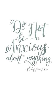 Do not be anxious about anything. But in everything, by prayer and supplication, with thanksgiving, let your requests be made known to God. | Philippians 4:6 | Inspiring bible verses