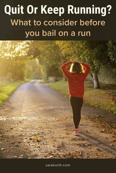 I often want to quit midrun. But wanting to quit and actually quitting are two very different things. On the blog are a few things you should consider before you quit a run and go home. #run #running
