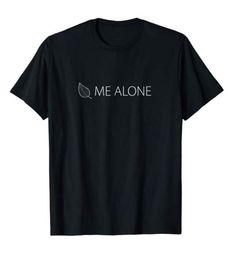 Leaf (Leave) Me Alone T-Shirt, one of my new favorites. Sassy and similarly designed as the classics.