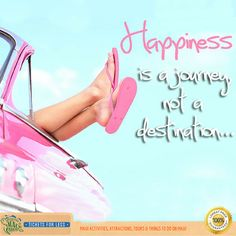 Happiness is a journey, not a destination..