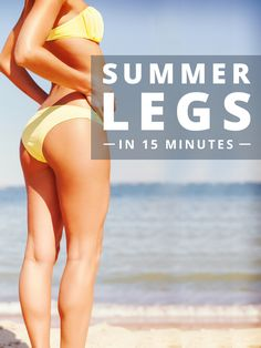 Summer Legs in 15 Minutes. Caution, this workout will lead to Fabulous Toned Legs! #tonedlegs #legworkout