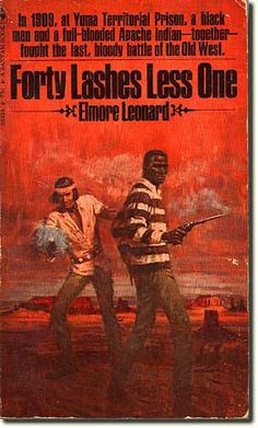 Forty Lashes Less One - Elmore Leonard Elmore Leonard, Clive Cussler, Apache Indian, Old West, Book Collection, Fiction Books, Black Men, Novels, Old Things