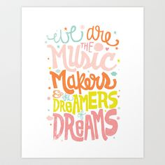 WE ARE THE MUSIC MAKERS Art Print by Matthew Taylor Wilson - $20.00