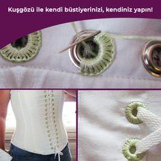 Kuşgözü ile kendi büstiyerinizi, korsenizi ve daha bir çok ürünü kendiniz yapabilirsiniz. Unutmayın,bir çekiç ve bir klinkshop ürünü ile harikalar yaratabilirsiniz. Hayal gücü ve tasarım size kalmış. Ürünlerimiz için; www.klinkshop.com (Örnek görseldir.) Sewing Hacks, Sewing Tutorials, Sewing Crafts, Sewing Projects, Sewing Patterns, Textiles, Couture Sewing, Blanket Stitch, Fabric Manipulation