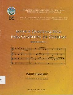 787 / AL472 Música guatemalteca para cuarteto de cuerdas / Paulo Alvarado