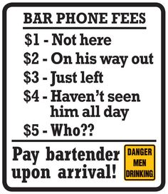 Fibs aren't free! Let your guests know the cost with this Bar Phone Fees tin sign.  $14.95