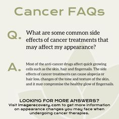 FAQ Friday: What are some common cancer treatment side effects that may affect my appearance? Affect Me, Cancer Facts, Cancer Treatment, Side Effects, Drugs, Things To Come, Friday, Education, Teaching
