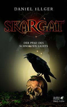 Daniel Illger: Skargat - Der Pfad des schwarzen Lichts (Klett Cotta Verlag)