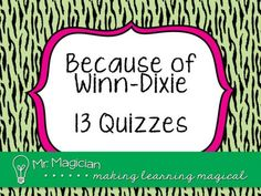 Because of Winn Dixie 13 Quizzes product from Mr-Magician on TeachersNotebook.com