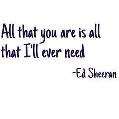 ❎ Ed Sheeran ❎ Daily Dose, Future Wife Quotes, Ed Sheeran Sea, Inspiration, Ed Sheeran Facts Love, Damn True, Quotes Lov... - Love Quotes