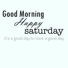 Good morning and happy Saturday to ya! Were open today from looking forward to seeing you! Saturday Morning Quotes, Good Morning Happy Saturday, Hello Saturday, Weekend Quotes, Good Morning Wishes, Happy Weekend, Good Morning Quotes, Morning Images, Morning Messages